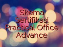 Skema Sertifikasi Practical Office Advance
