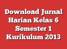 Download Jurnal Harian Kelas 6 Semester 1 Kurikulum 2013